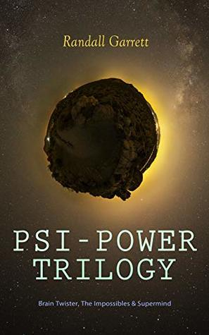 PSI-POWER TRILOGY: Brain Twister, The Impossibles & Supermind: Paranormal Science Fiction Series