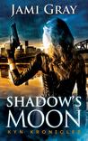 Shadow's Moon (Kyn Kronicles, #3)