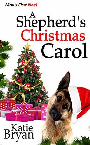 A Shepherd's Christmas Carol: Max's First Noel (The Woof Books Book 5)