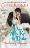 You May Kiss the Duke (The Brides of Belgravia, #3)