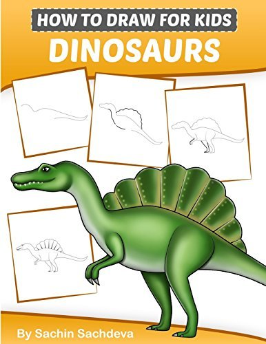 How to Draw for Kids (Dinosaurs): An Easy STEP-BY-STEP guide to draw Dinosaurs and Other Prehistoric Creatures (Ages 6-12)