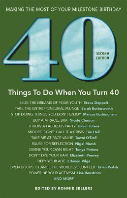 40 Things to Do When You Turn 40 - Second Edition: Making the Most of Your Milestone Birthday