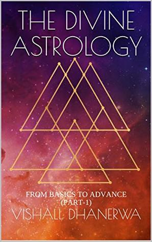 THE DIVINE ASTROLOGY: FROM BASICS TO ADVANCE (PART-1)