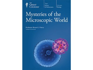 Mysteries of the Microscopic World (The Great Course, #1551)