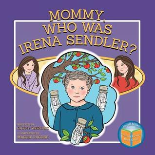 Mommy, Who Was Irena Sendler?