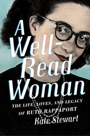 A Well-Read Woman: The Life, Loves, and Legacy of Ruth Rappaport