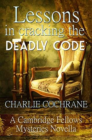 Lessons in Cracking the Deadly Code  (Cambridge Fellows, #12.7)