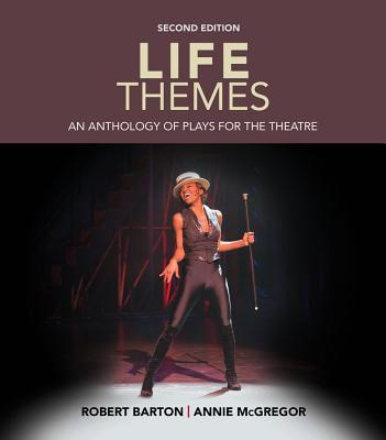 Life Themes: An Anthology of Plays for the Theatre