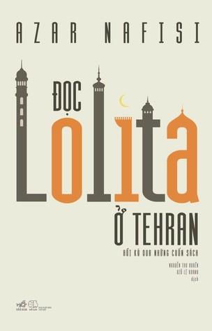 Đọc Lolita Ở Tehran: Hồi Ký Qua Những Cuốn Sách