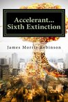 Accelerant (The Sixth Extinction #1)