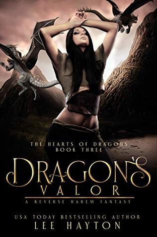 Dragon's Valor: A Reverse Harem Fantasy (The Hearts of Dragons Book 3)
