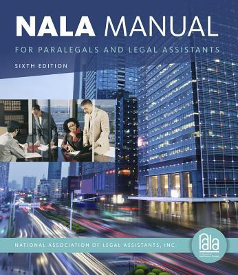 Nala Manual for Paralegals and Legal Assistants: A General Skills & Litigation Guide for Today's Professionals