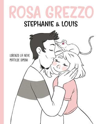 Rosa Grezzo: Stephanie & Louis