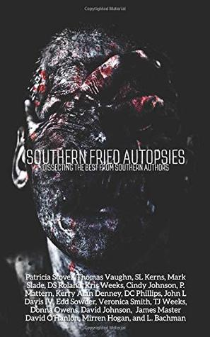 Southern Fried Autopsies: Dissecting the Best from Southern Authors