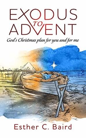 Exodus to Advent: God's Christmas plan for you, and for me