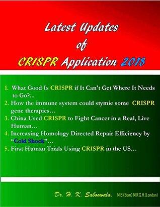 """ Latest Updates of CRISPR Cas9 Application- 2018 """
