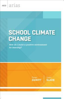 School Climate Change: How Do I Build a Positive Environment for Learning?