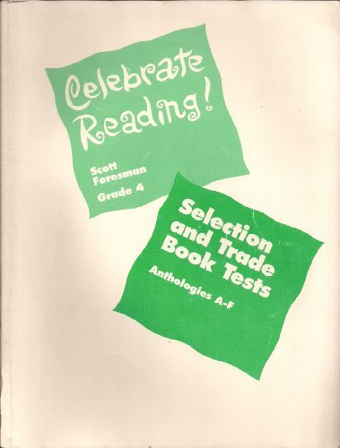 Celebrate Reading! Grade 4 Selection and Trade Book Tests / Anthologies A-f