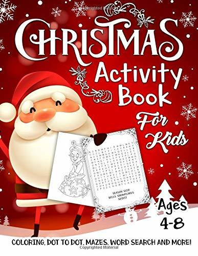 Christmas Activity Book for Kids Ages 4-8: A Fun Kid Workbook Game For Learning, Santa Claus Coloring, Dot To Dot, Mazes, Word Search and More!