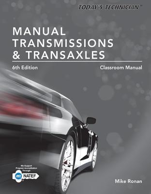 Today's Technician: Manual Transmissions & Transaxles Classroom Manual
