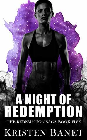 A Night of Redemption by Kristen Banet