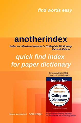 anotherindex for Merriam-Webster's Collegiate Dictionary: index for Merriam-Webster's Collegiate Dictionary Eleventh Edition