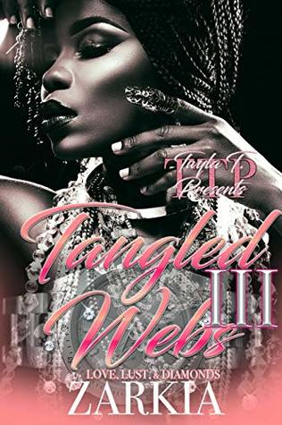 Tangled Webs 3: Love, Lust, & Diamonds