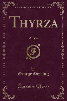 Thyrza, Vol. 1: A Tale