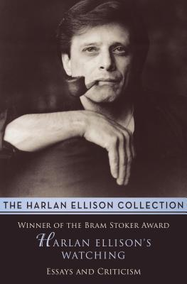 Harlan Ellison's Watching: Essays and Criticism