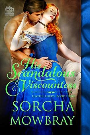 His Scandalous Viscountess (Lustful Lords Series Book 3)