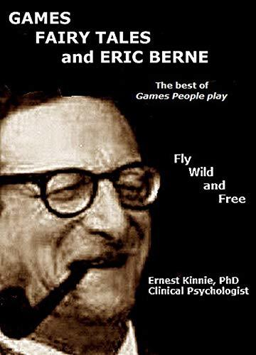GAMES, FAIRY TALES, and ERIC BERNE: The best of Games People Play