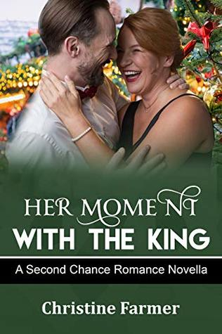 Her Moment with the King by Christine Farmer