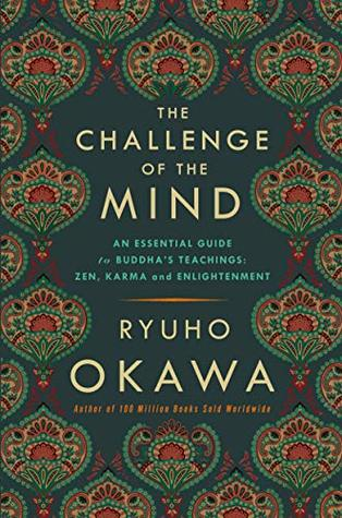 The Challenge of The Mind: An Essential Guide to Buddha's Teachings: Zen, Karma, and Enlightenment