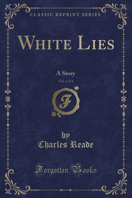White Lies, Vol. 2 of 3: A Story