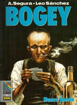 Bogey: Nunca jamás (Colección El Muro #11; Bogey, #3)