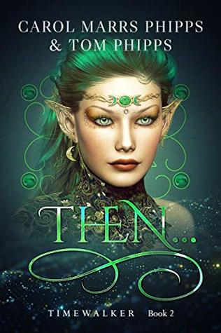 Then... by Carol Marrs Phipps