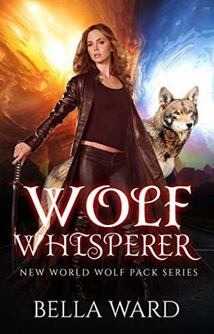 Wolf Whisperer (New World Order Series Book 1)