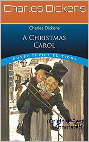 A Christmas Carol: (Original: Best Annotated)