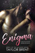 ENIGMA by Taylor Brent