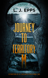 Journey To Territory M by L.J. Epps