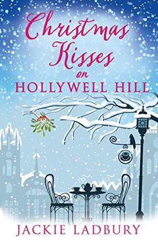 Christmas Kisses on Hollywell Hill: Lose yourself in this festive, feelgood, winter romance with a touch of humour