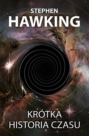 KROTKA HISTORIA CZASU (In Polish Language) by Stephen Hawking