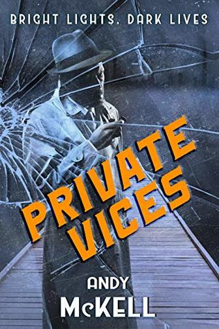 Private Vices (Bright Lights, Dark Lives Book 1)