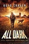 All Dark: Still Surviving Book 2