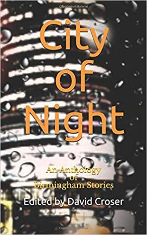 City of Night: An Anthology of Birmingham Stories