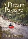A Dream Passage by J.D.E. Savill
