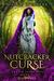 The Nutcracker Curse (Cursed Fairy Tale #1)