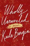 Wholly Unraveled:...