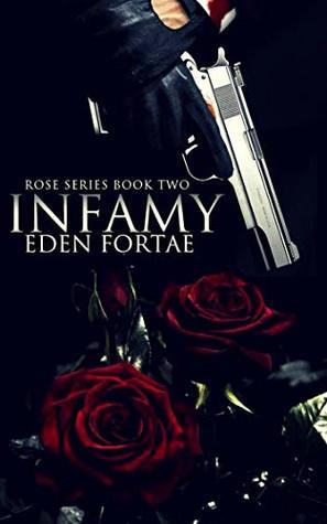Infamy (Rose Series Book 2)