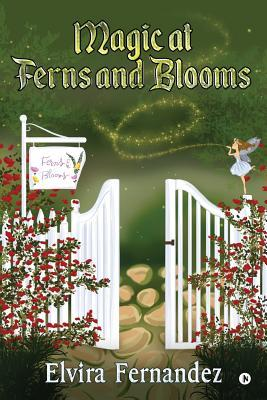 Magic at Ferns and Blooms